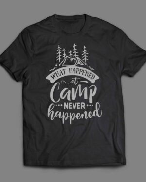 What happened at camp never happened T-shirt