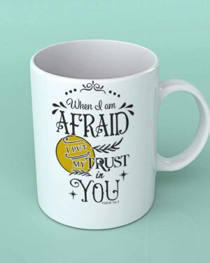 When I am afraid coffee mug