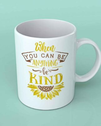 When you can be anything sunflower coffee mug