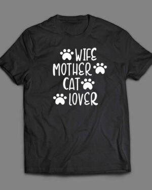 Wife Mother cat lover Cotton T-shirt