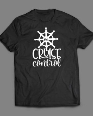 On cruise control Ocean cruise T-shirt