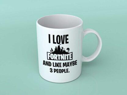 I Love fortnite and like maybe 3 people coffee mug