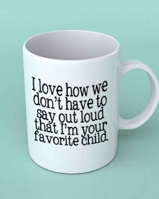 I love how we don't have to say out loud coffee mug