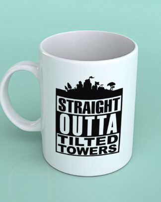 Straight outta tilted Towers Fortnite Coffee mug