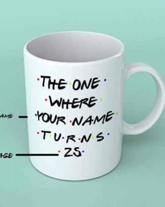 Friends The one where custom birthday mug