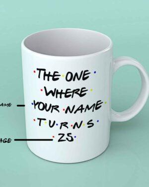 Friends The one where custom birthday mug