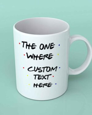 Friends custom text mug
