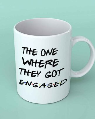The one where they got engaged coffee mug