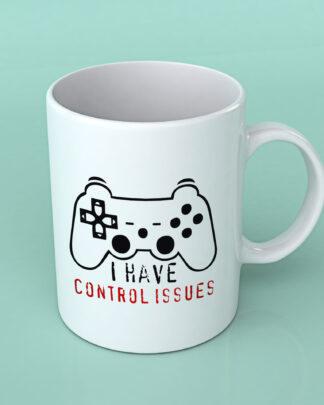 I have control issues coffee mug