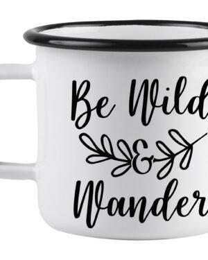 Be wild and wander enamel mug