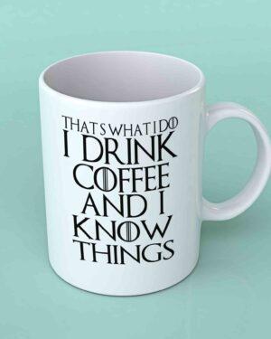That's what I do I drink coffee coffee mug