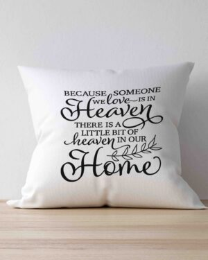 Because someone we Love scatter Cushion