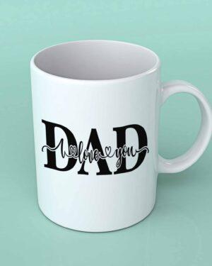 Dad I love you coffee mug